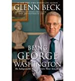 img - for Being George Washington: The Indispensable Man, as You've Never Seen Him (Paperback) - Common book / textbook / text book