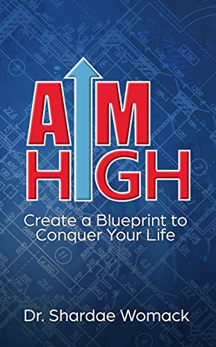 Aim high create a blueprint to conquer your life kindle edition aim high create a blueprint to conquer your life by womack shardae malvernweather Images