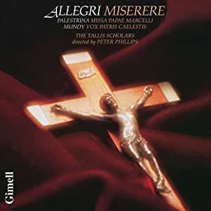 Allegri: Miserere / Palestrina: Missa Papae Marcelli / Mundy: Vox Patris Caelestis