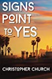 Signs Point to Yes (Mason Braithwaite Paranormal Mysteries) (Volume 1)