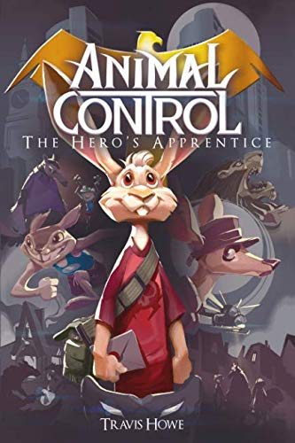 Animal Control - Animal Control: The Hero's Apprentice