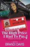 The High Price I Had To Pay 4: A Product Of The Game Sentenced To 10 Years As A Non-Violent Offender (Volume 4)