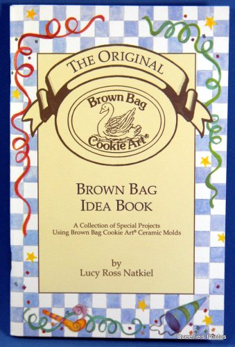 The Original Brown Bag Idea Book (A Collection of Special Projects Using Brown Bag Cookie Art Ceramic ()