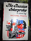 Russian Interpreter, Michael Frayn, 0670612715