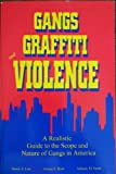 img - for Gangs Graffiti and Violence: A Realistic Guide to the Scope and Nature of Gangs in America book / textbook / text book