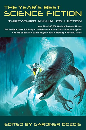 The Year's Best Science Fiction: Thirty-Third Annual Collection (Best Current Sci Fi)