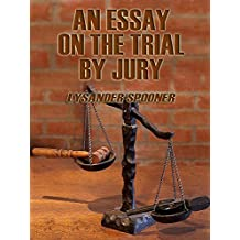 An Essay on the Trial by Jury (Illustrated)