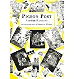[(Pigeon Post )] [Author: Arthur Ransome] [Oct-2001]