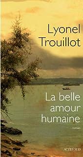 La belle amour humaine : roman