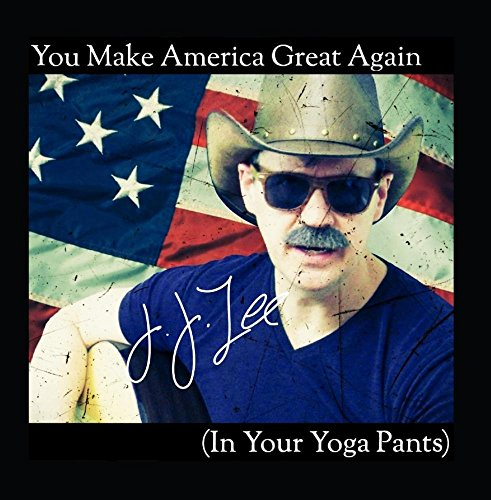 Price comparison product image You Make America Great Again (In Your Yoga Pants)