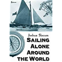 Sailing Alone Around the World : ( ANNOTATED ) (English Edition)