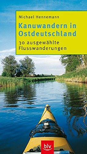 kanuwandern-in-ostdeutschland-30-ausgewhlte-flusswanderungen