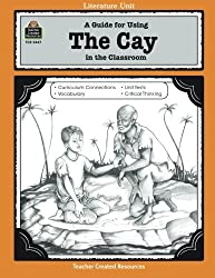 A Guide for Using The Cay in the Classroom (Literature Units)