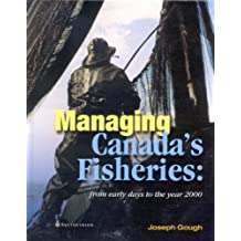 Managing Canada's Fisheries: From Early Days to the Year 2000