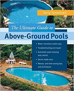 The Ultimate Guide To Above Ground Pools: Terry Tamminen: 9780710610430:  Amazon.com: Books