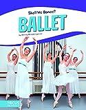 Ballet (Focus Readers: Shall We Dance?: Beacon Level)