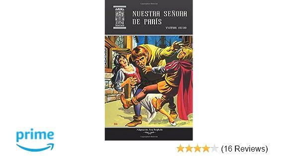 Amazon.com: Nuestra Señora de París (Ariel Juvenil Ilustrada) (Volume 19) (Spanish Edition) (9789978182093): Ana Bergholtz, Victor Hugo, Nelson Jácome, ...