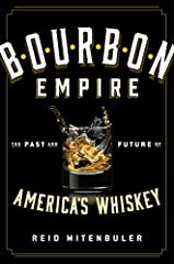 How bourbon came to be, and why it's experiencing such a revival today Unraveling the many myths and misconceptions surrounding America's most iconic spirit, Bourbon Empire traces a history that spans frontier rebellion, Gilded Age corruption...