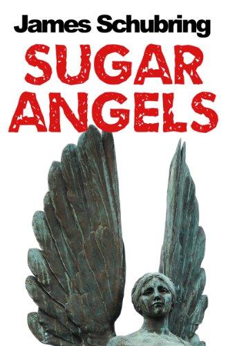 Sugar Angels (The Unlucky Travels of Ben Appert Book 2) - Sugar Angel