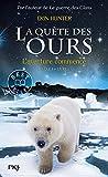 1. La quête des ours : L'aventure commence ! (1)