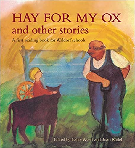 PDF Gratis Hay For My Ox And Other Stories: A First Reading Book For Waldorf Schools