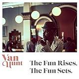 The Fun Rises, The Fun Sets