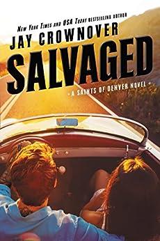 Salvaged: A Saints of Denver Novel by [Crownover, Jay]