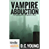 Vampire for Hire: Vampire Abduction (Kindle Worlds Novella) (The Chronicles of the Immortal Council Book 1)