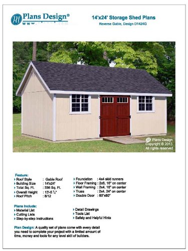 24' Storage (Outdoor Storage Shed Plans 14' x 24' Reverse Gable Roof Style Design # D1424G, Material List Included)