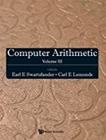 Computer Arithmetic: Volume III Front Cover