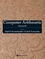 Computer Arithmetic: Volume III