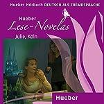 Julie, Köln (Lese Novelas - Deutsch als Fremdsprache) | Thomas Silvin