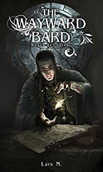 The Wayward Bard (World of Chains Book 1) by [M., Lars]