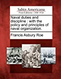 Naval Duties and Discipline, Francis Asbury Roe, 1275755542