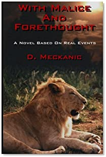 With Malice and Forethought: A Novel Based on Real Events