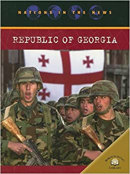 Republic of Georgia (Nations in the News)