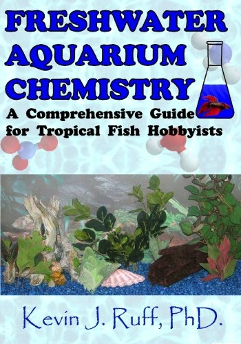 Freshwater Aquarium Chemistry: A Comprehensive Guide for Tropical Fish Hobbyists