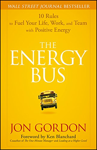 The Energy Bus: 10 Rules to Fuel Your Life, Work, and Team with Positive Energy (Best Poets To Read)