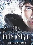 The Iron Knight (Turtleback School & Library Binding Edition) (Iron Fey (PB)) [Library Binding] [2011] (Author) Julie Kagawa