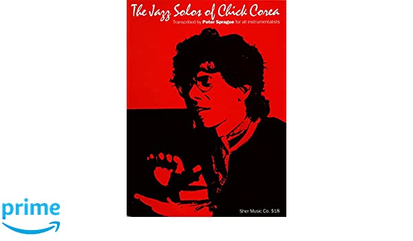 The Jazz Solos of Chick Corea: Amazon.es: Peter Sprague, Chick Corea: Libros en idiomas extranjeros