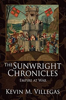 The Sunwright Chronicles: Empire at War (Second Edition) by [Villegas, Kevin M.]