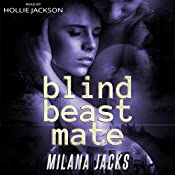 Blind Beast Mate: Dystopian Adult Fairy Tale | Milana Jacks