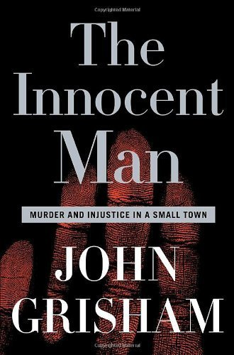 By John Grisham - The Innocent Man: Murder and Injustice in a Small Town (9.10.2006) ebook