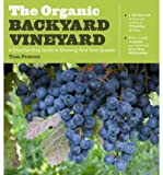 [ THE ORGANIC BACKYARD VINEYARD: A STEP-BY-STEP GUIDE TO GROWING YOUR OWN GRAPES Paperback ] Powers, Tom ( AUTHOR ) Jun - 12 - 2012 [ Paperback ]