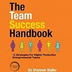 The Team Success Handbook   Shannon Waller