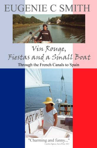 \\TOP\\ Vin Rouge, Fiestas And A Small Boat: Through The French Canals To Spain (France, Spain, And Barbados Travel Trilogy By Eugenie C Smith Book 1). photo granos service Aegean Shine Visiting donde