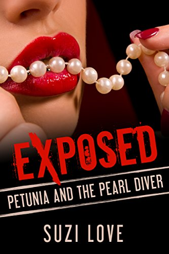 Book: Petunia and The Pearl Diver. Sexcapades - A Taboo, Forbidden Sexual Escapade by Suzi Love