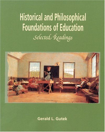 - Historical and Philosophical Foundations of Education: Selected Readings by Gerald L. Gutek (2000-10-19)