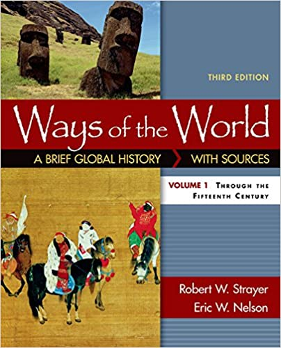 Ways of the world a brief global history with sources volume i ways of the world a brief global history with sources volume i third edition by robert w strayer fandeluxe Choice Image