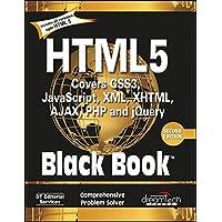HTML 5 Black Book (Covers CSS3, JavaScript, XML, XHTML, AJAX, PHP, jQuery) 2Ed.
